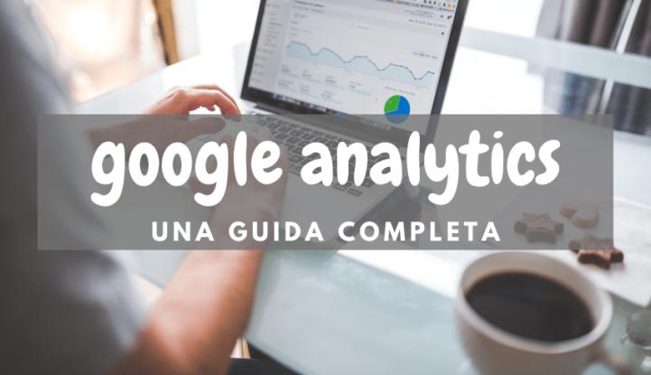 Google Analytics una guida completa