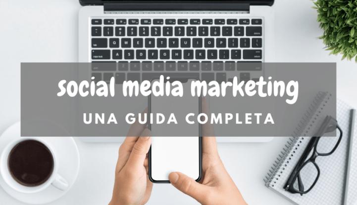 Social Media Marketing una guida completa